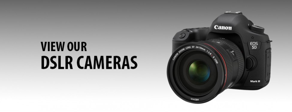 Our DSLR Camera Range